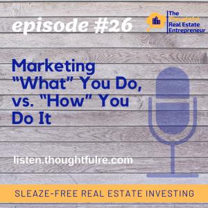 "SFREI #26: Marketing ""What"" You Do, vs. ""How"" You Do It"